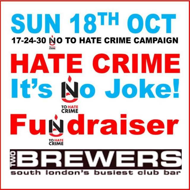 Sunday 18th October Hate Crime Fundraiser at Two Brewers, Clapham